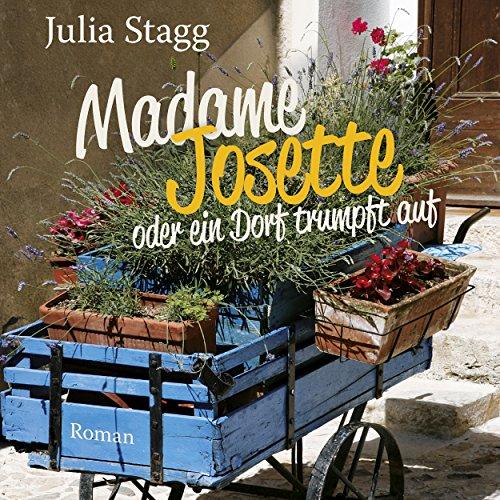Buchseite und Rezensionen zu 'Madame Josette oder ein Dorf trumpft auf' von Julia Stagg