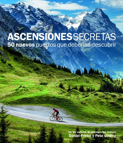 Ascensiones Secretas. 50 nuevos puertos que deberías descubrir (Ocio y deportes) por Daniel Friebe