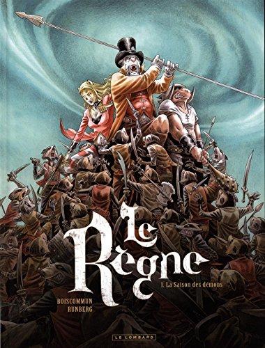 Le règne, Tome 1 : La saison des démons par From Les Editions du Lombard