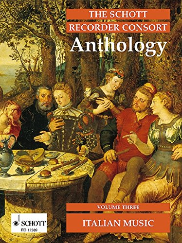 The Schott Recorder Consort Anthology: Italienische Musik. Vol. 3. 2-4 Blockflöten...