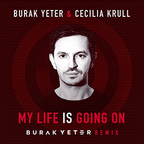 My Life Is Going On (Burak Yet...