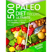 500 Paleo Diet Recipes: Ultimate Paleo Diet Cookbook with Healthy & Easy Recipes (English Edition)