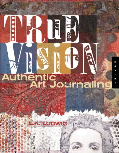 True Vision: Authentic Art Journaling (Scrapbook-papier Inspirierende)
