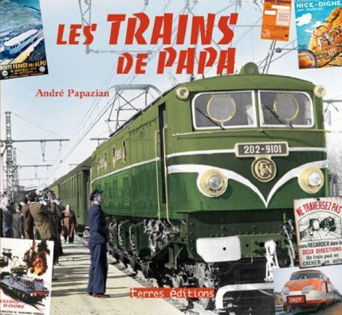 Trains de Papa (les) par Papazian André