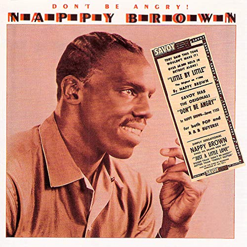 Don't Be Angry! Nappy Brown