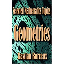 Selected Mathematics Topics:: Geometries (English Edition)