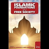 Islamic Foundations of a Free Society (English Edition)