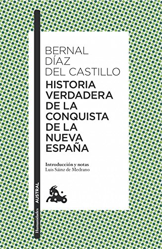 Historia verdadera de la conquista de la Nueva España (Humanidades) por Bernal Díaz del Castillo