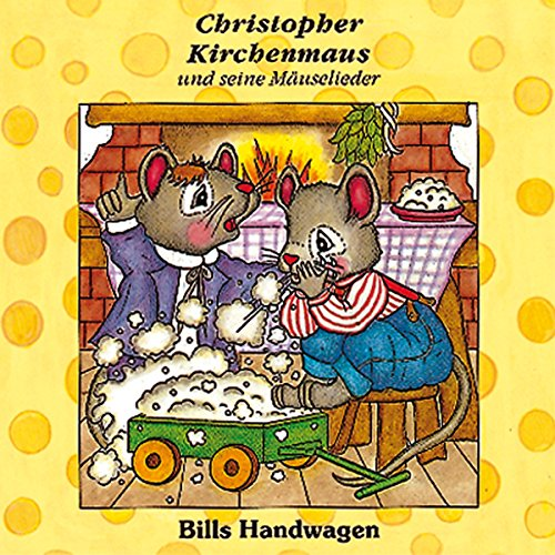 Preisvergleich Produktbild Bills Handwagen: Christopher Kirchenmaus und seine Mäuselieder 12