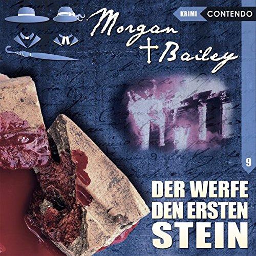 Morgan & Bailey (9) Der werfe den ersten Stein - Contendo Media 2017