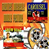 Greatest Musicals Double Feature - Carousel & Show Boat