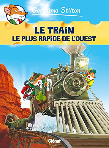 Geronimo Stilton - Tome 13: Le train le plus rapide de l'Ouest