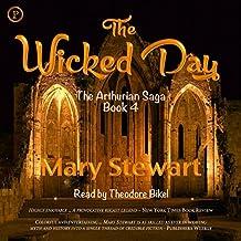 The Wicked Day: The Arthurian Saga, Book 4