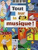 Tout sur la musique! - Le guide indispensable pour s'initier à la musique