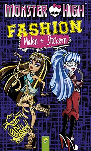 Monster High Fashion - Malen und Stickern: Mit gruseligen Monsterstickern und schaurig-coolen Malvorlagen - Duplex-spa