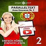 Portugiesisch Lernen - Einfach Lesen | Einfach Hören | Paralleltext: Portugiesisch Audio Sprachkurs Nr. 2