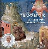 Franziskus: Der neue Papst und sein Vorbild