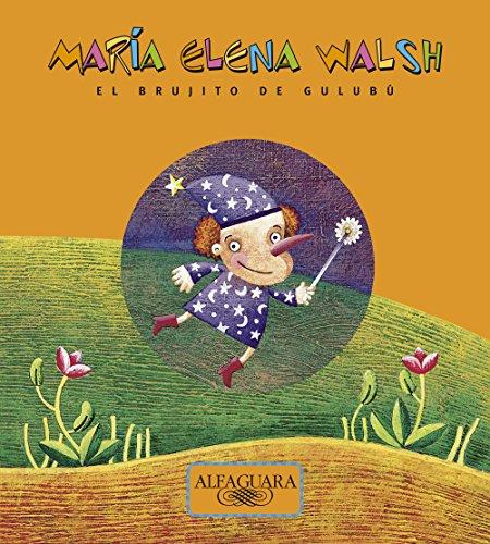 El brujito de Gulubú por María Elena Walsh