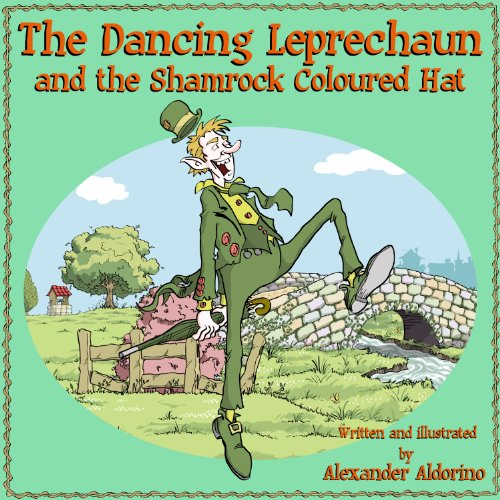 The Dancing Leprechaun and the Shamrock Coloured Hat (A Fun Rhyming Children's Picture Book, Ages 5 - 8) (English Edition)