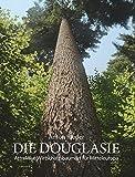 Die Douglasie: Attraktive Wirtschaftsbaumart für Mitteleuropa
