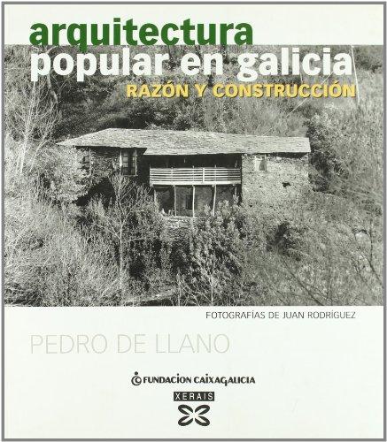 Arquitectura popular en Galicia (Cast.): Razón y construcción (Grandes Obras - Edicións Singulares)
