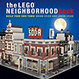 The LEGO Neighborhood Book: Build Your Own LEGO Town!...