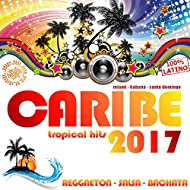 Caribe 2017 (60 Latin Hits)