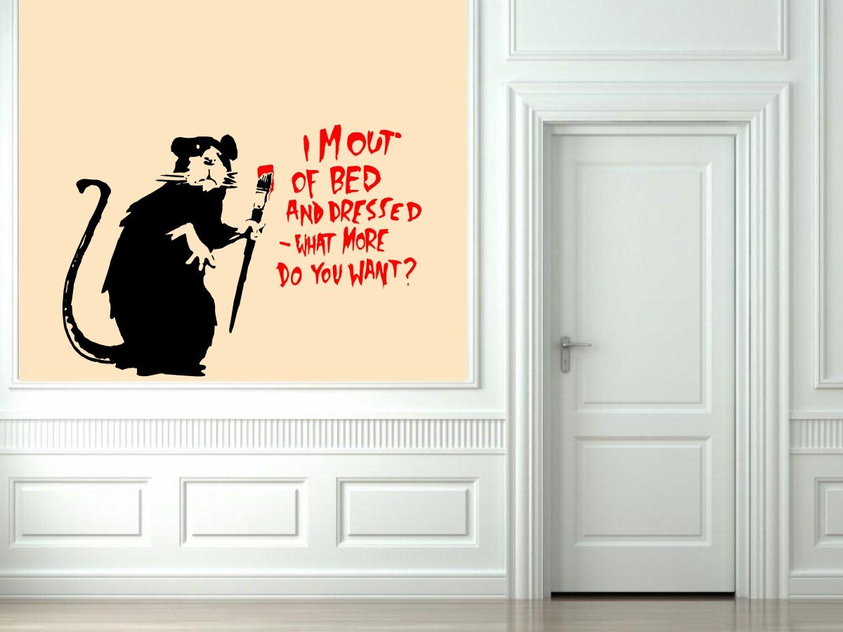 banksy i m out of bed and dressed what more do you want wall banksy i m out of bed and dressed what more do you want wall sticker decal large 70cm x 100cm amazon co uk kitchen home