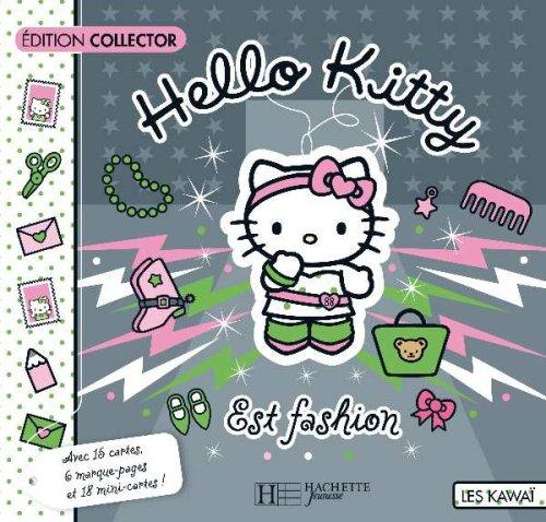 Hello Kitty est fashion : Edition collector