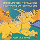 Introduction to Dragons: How Dragons Can Help Your Life