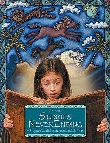 Stories neverending : a program guide for schools and libraries