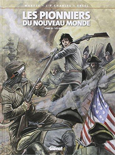 Les Pionniers du Nouveau Monde, Tome 19 : Les Insurgés