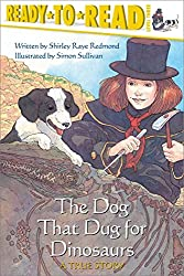 The Dog That Dug for Dinosaurs (Ready-To-Read - Level 3 (Quality))