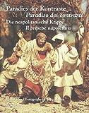 Paradies der Kontraste / Paradiso dei contrasti: Die neapolitanische Krippe / Il presepe napoletano (Schriftenreihe Museum Europ�ischer Kulturen)