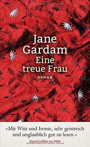 Buchseite und Rezensionen zu 'Eine treue Frau: Roman' von Jane Gardam