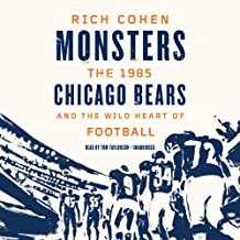 Monsters: The 1985 Chicago Bears and the Wild Heart of Football; Library Edition