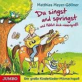 Du singst und springst und fühlst dich riesengroß!: Der große Kinderlieder-Mitmachspaß