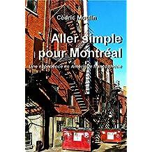 Aller simple pour Montréal: Une expérience en Amérique francophone