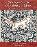 Coloriages Pour Soi - Les Animaux - Volume 3: 25 Animaux à main levée sur un fond à colorier