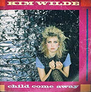 Child Come Away - Kim Wild 45 tours