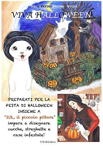 Viva Halloween: Iul, il piccolo pittore (Iul, il piccolo pittore - Special Vol. 1) (Italian Edition)