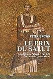 Le prix du salut : Les chrétiens et l'au-delà (IIIe-VIIe siècle)