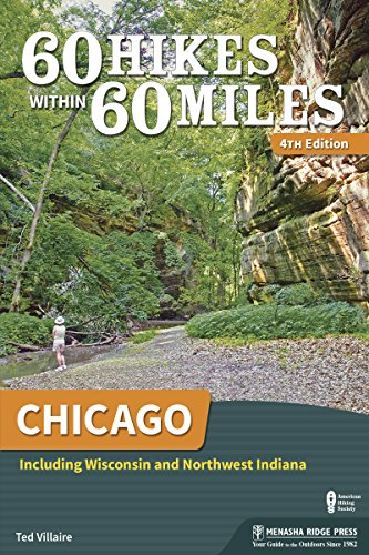 60 Hikes Within 60 Miles: Chicago: Including Wisconsin and Northwest Indiana (Maps Chicago Area)