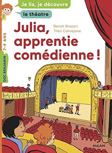 Julia, apprentie comédienne / Benoît Broyart  