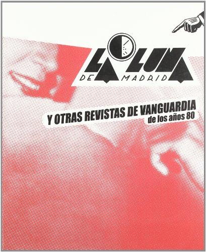 La Luna de Madrid. Y otras revistas de vanguardia de los años 80 por Vv.Aa