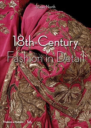 18th Century Fashion In Detail par Susan North