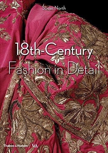 18th Century Fashion In Detail par Susan North