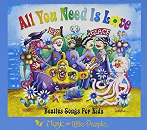 All You Need Is Love - Beatles Songs For Kids