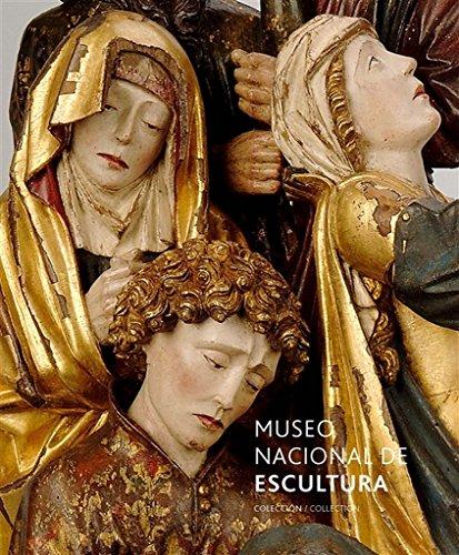 Museo Nacional de Escultura. Colección/Collection por Vv.Aa.
