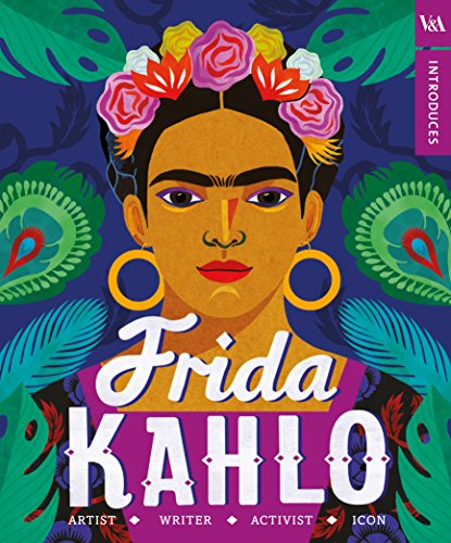 V&A Introduces - Frida Kahlo (V&a Introduces 3)
